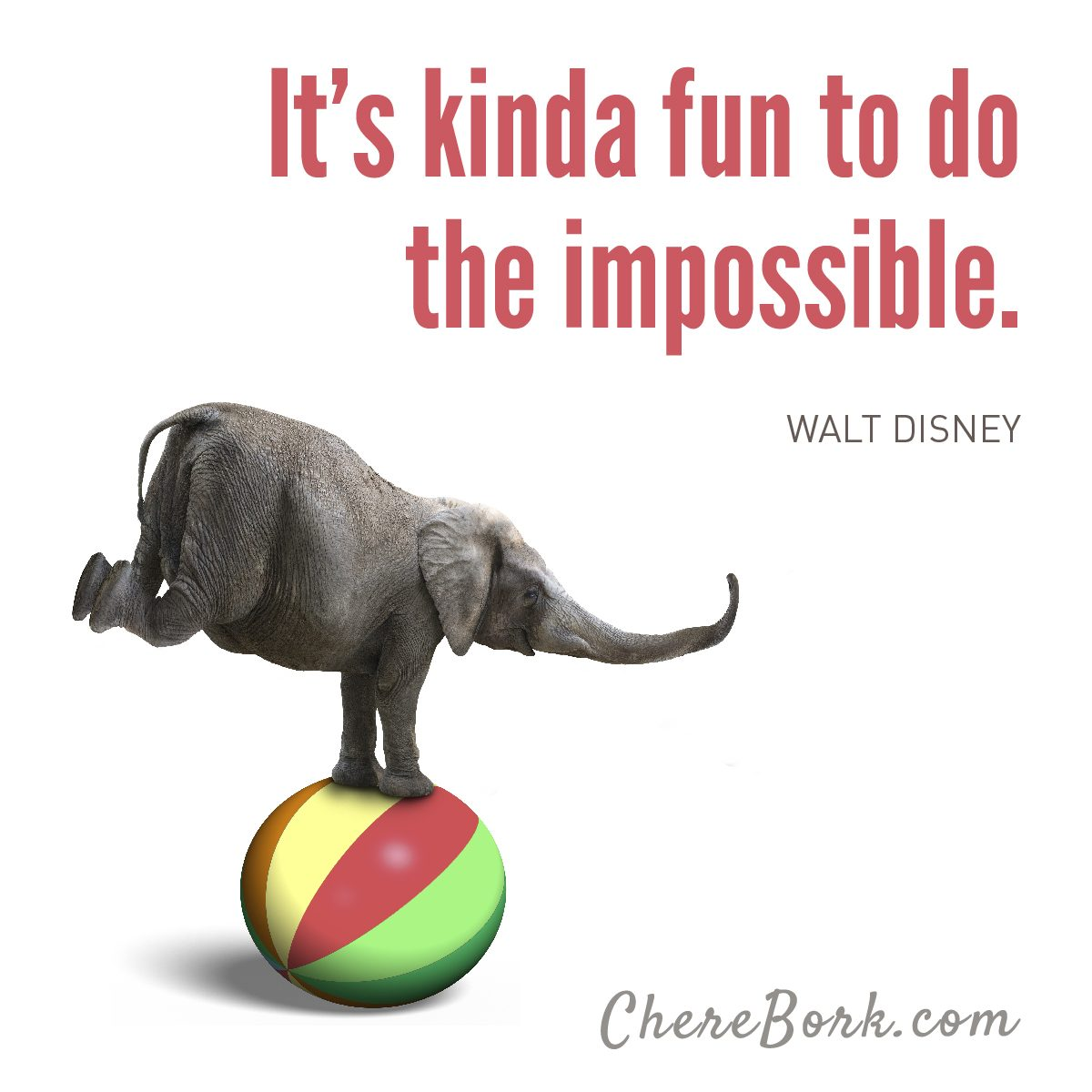 It's kinda fun to do the impossible. -Walt Disney