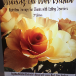 Winning the War Within: Nutrition Therapy for Clients with Eating Disorders, 3rd edition; Helm Publishing