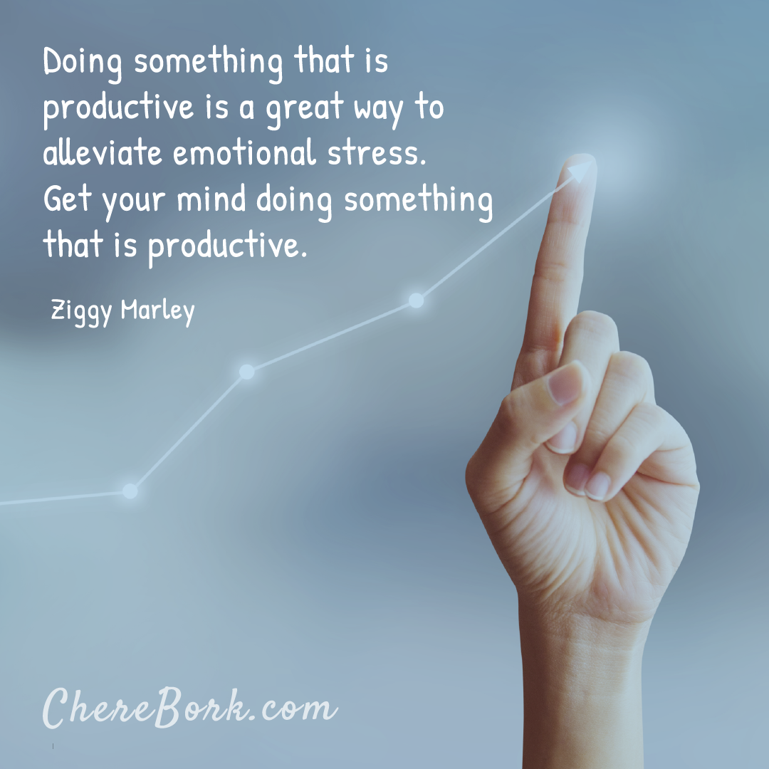 Doing something that is productive is a great way to alleviate emotional stress. Get your mind doing something that is productive. -Ziggy Marley
