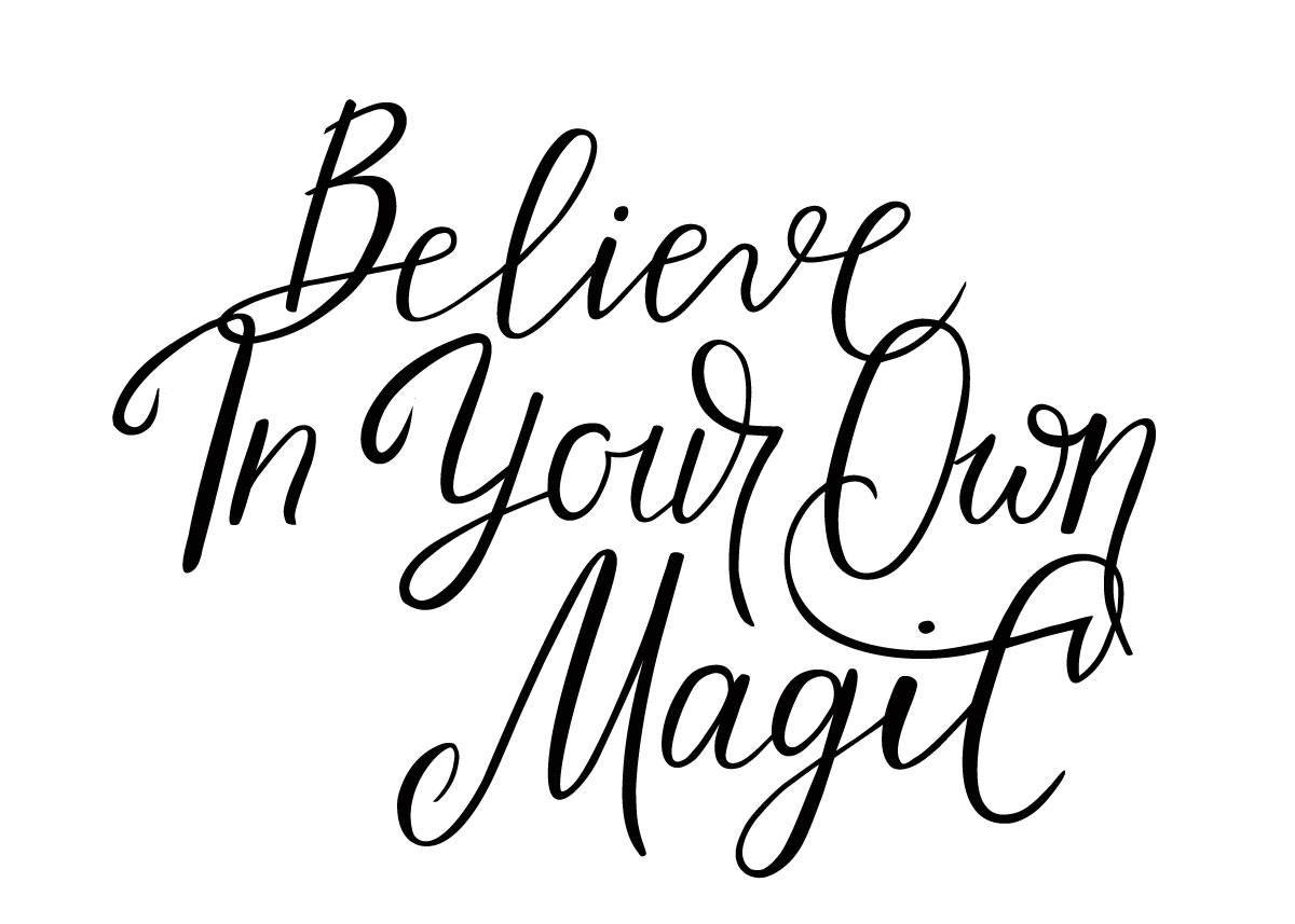 Believe in your own magic!
