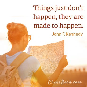 Things just don't happen, they are made to happen. -John F. Kennedy
