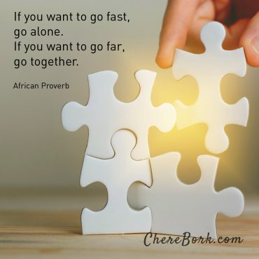 If you want to go fast, go alone. If you want to go far, go together. -African Proverb