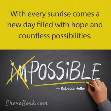 With every sunrise comes a new day filled with hope and countless possibilities. -Rebecca Heller