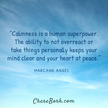 Calmness is a human superpower - Abundant Monday from Chere Bork